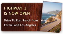 Highway 1 is now open – Drive To Post Ranch from Carmel and Los Angeles.